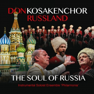 Don Cossackchoir of Russia - The Soul of Russia